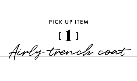 PICK UP ITEM [1] Airly trench coat